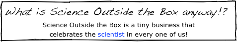 What is Science Outside the Box anyway!?